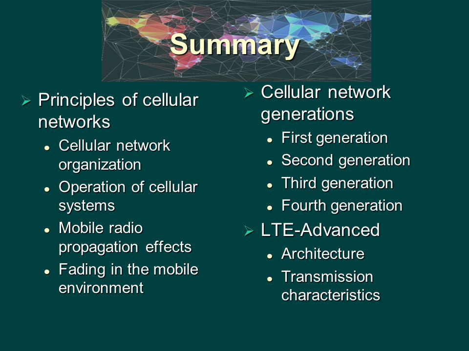 Summary Cellular network generations Principles of cellular networks