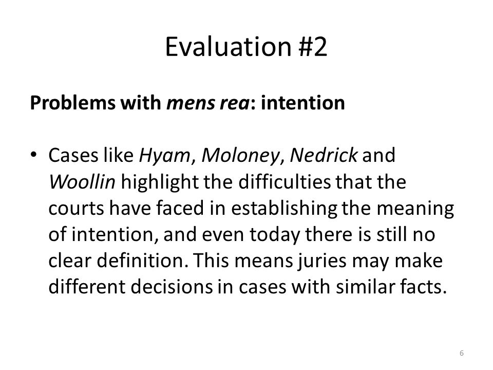 Evaluation #2 Problems with mens rea: intention