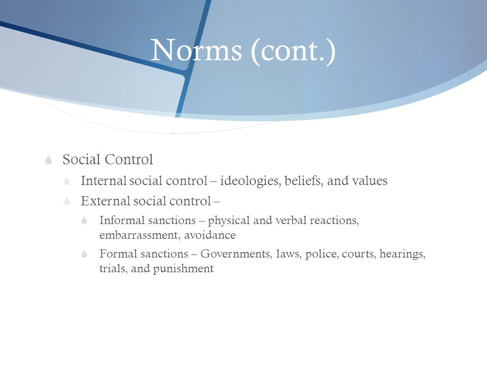 Norms (cont.) Social Control
