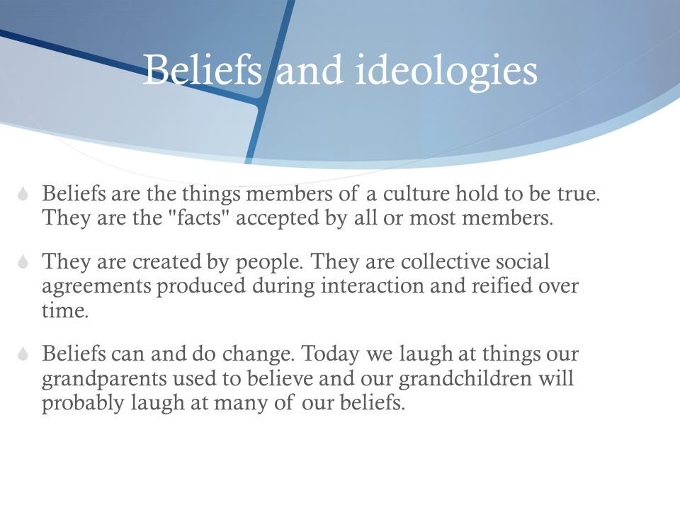 Beliefs and ideologies