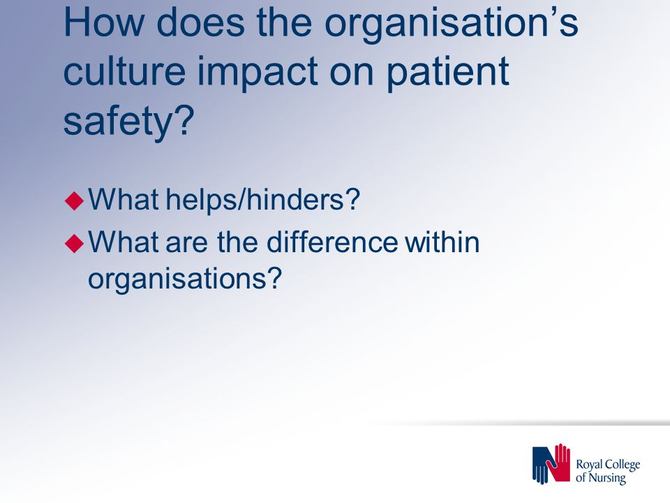 How does the organisation's culture impact on patient safety