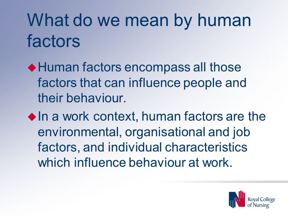 What do we mean by human factors