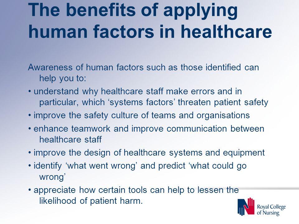 The benefits of applying human factors in healthcare