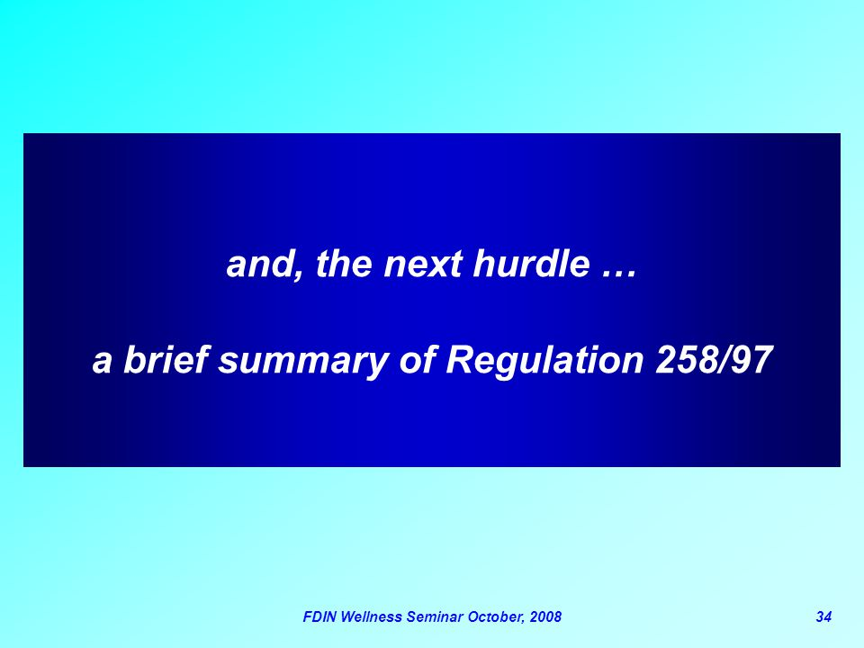 and, the next hurdle … a brief summary of Regulation 258/97