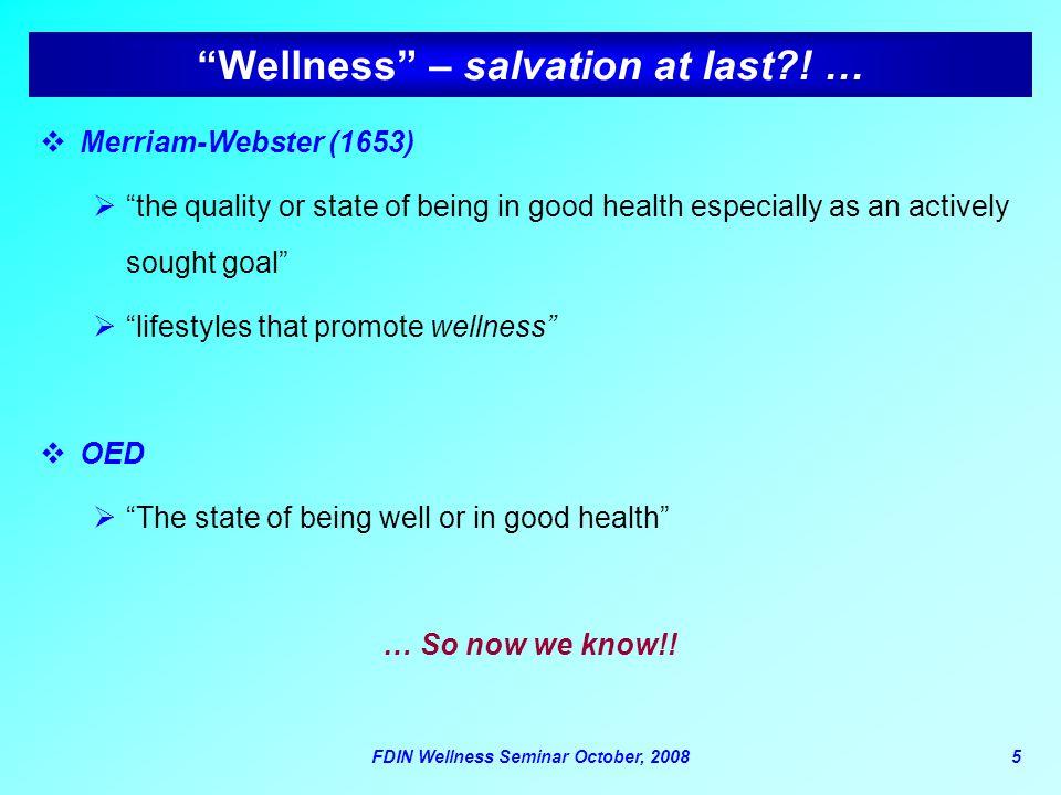 Wellness – salvation at last ! …