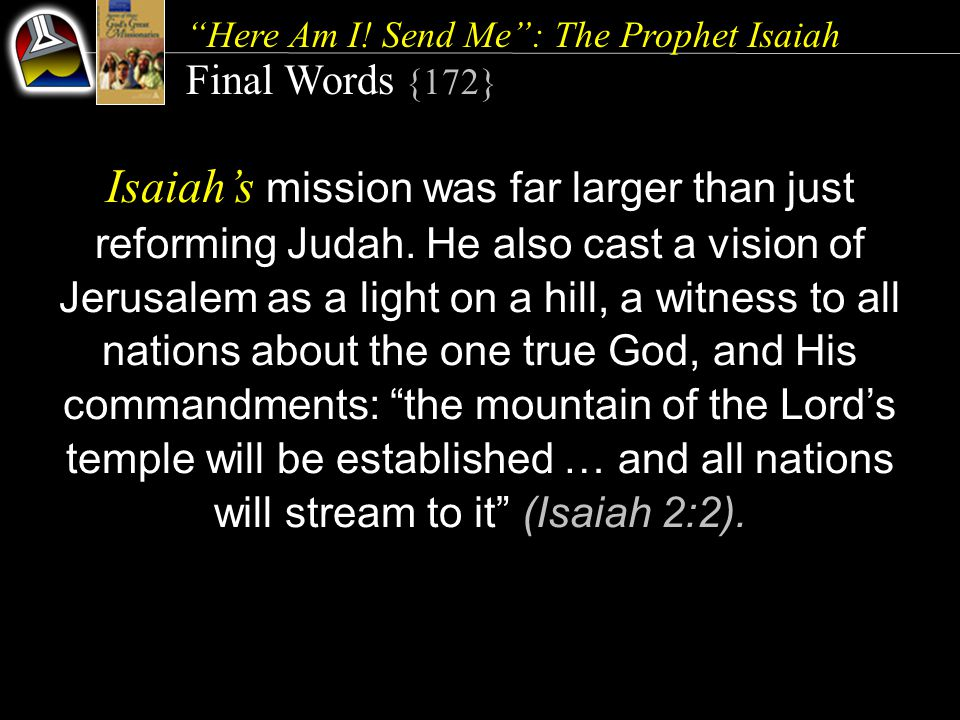 Here Am I! Send Me : The Prophet Isaiah