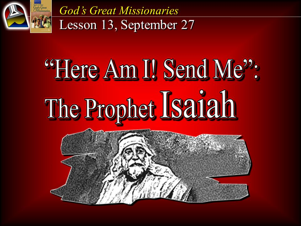Lesson 13, September 27 God's Great Missionaries