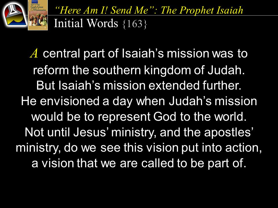 But Isaiah's mission extended further.
