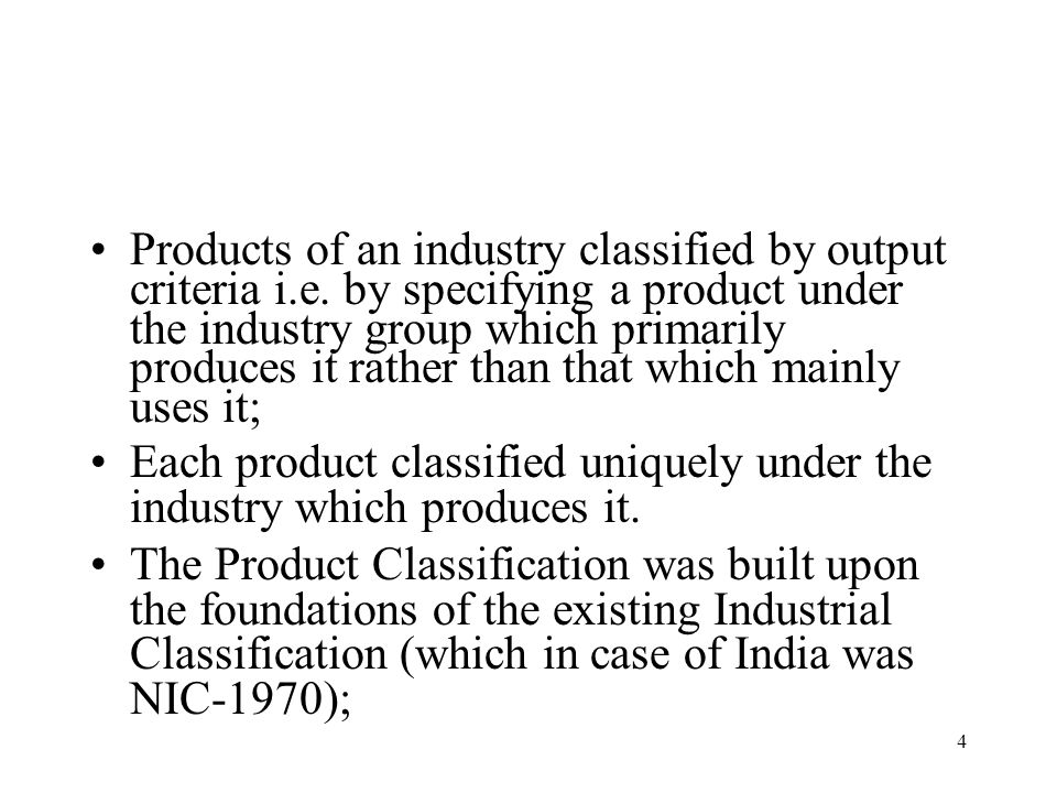 Products of an industry classified by output criteria i. e