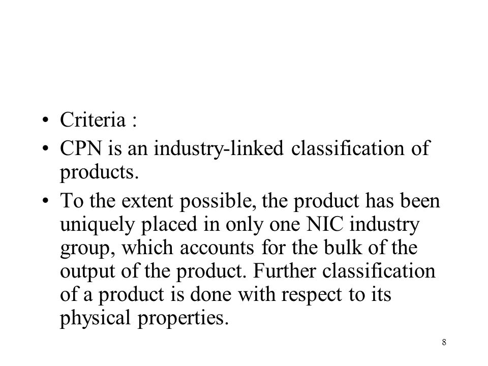 Criteria : CPN is an industry-linked classification of products.