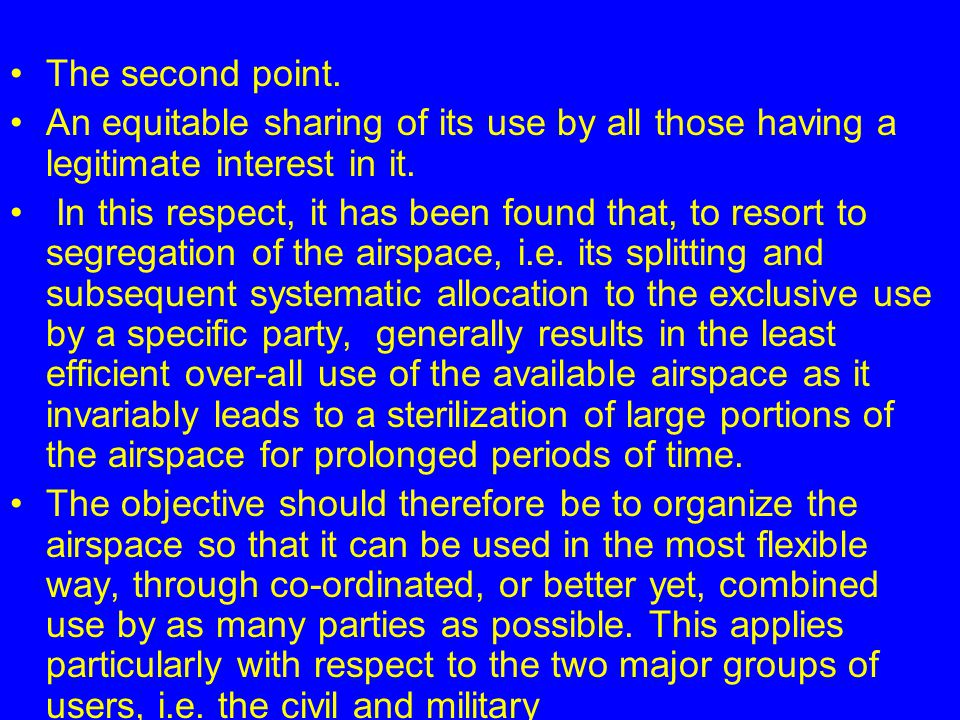 The second point. An equitable sharing of its use by all those having a legitimate interest in it.