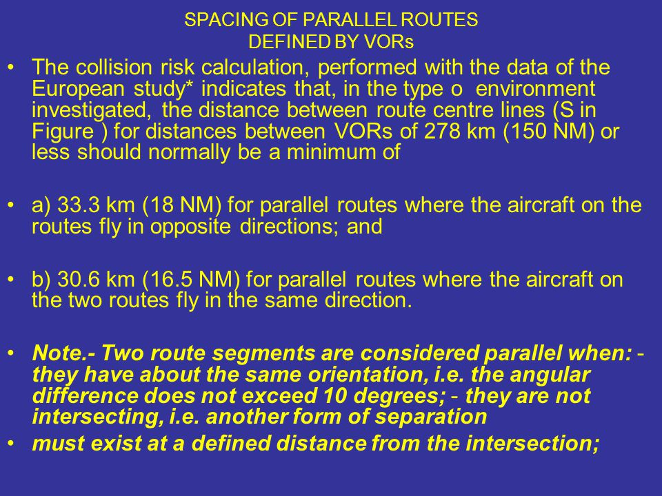 SPACING OF PARALLEL ROUTES DEFINED BY VORs