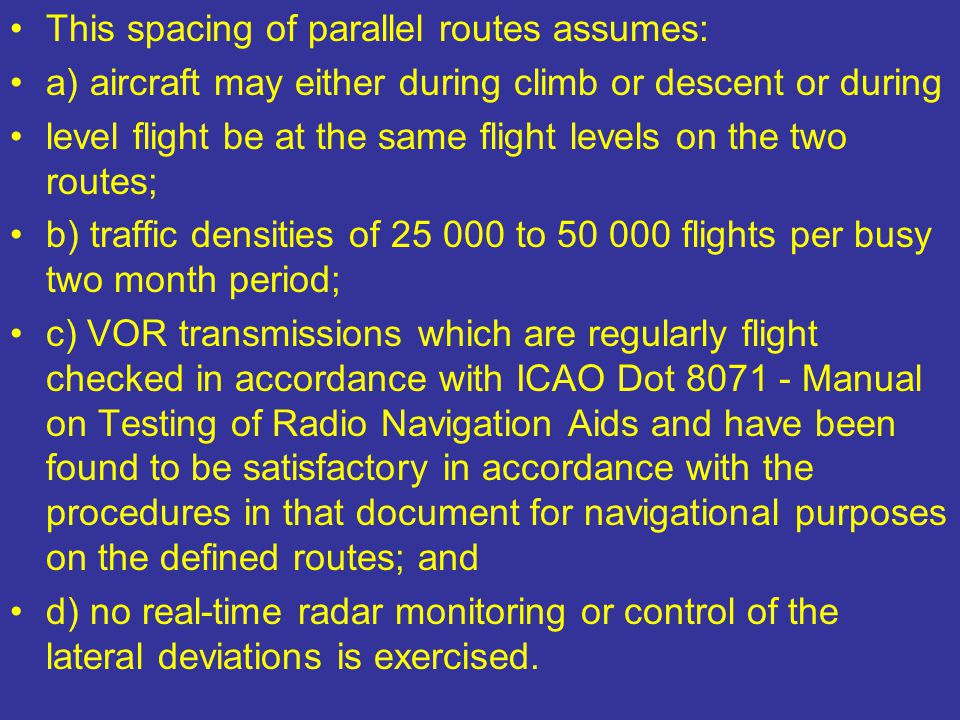 This spacing of parallel routes assumes: