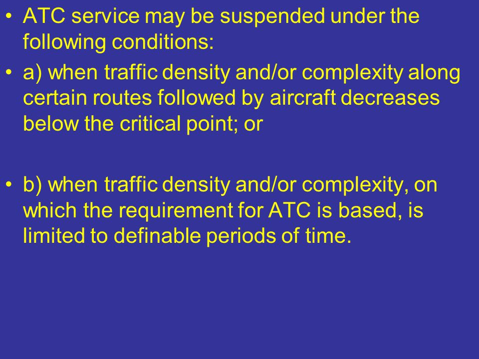 ATC service may be suspended under the following conditions: