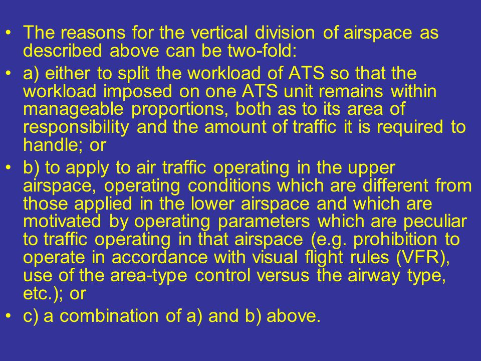The reasons for the vertical division of airspace as described above can be two-fold: