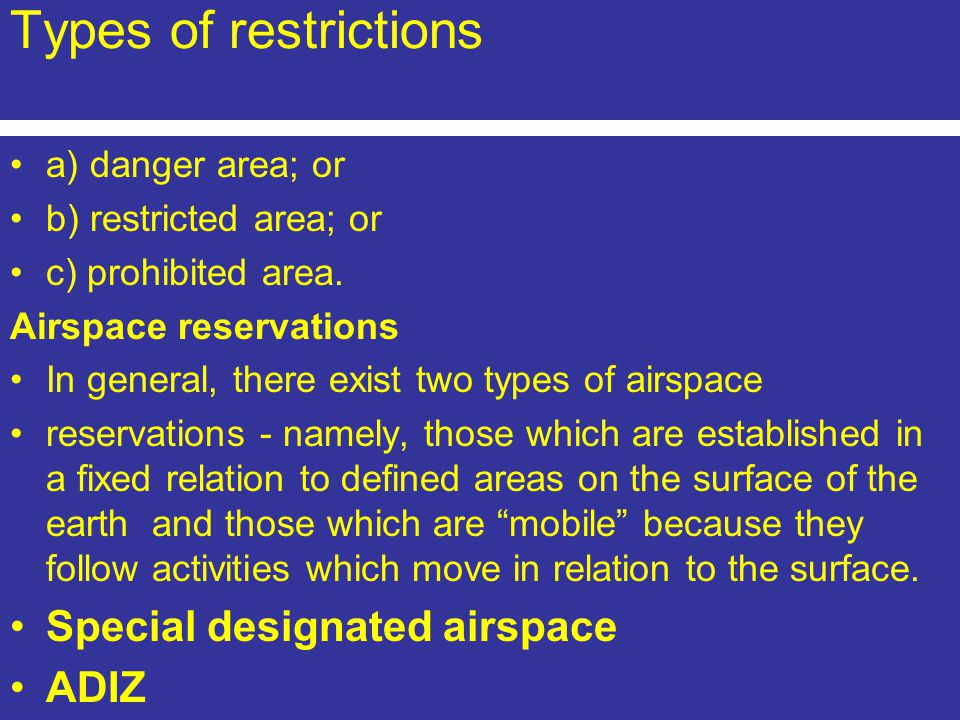 Types of restrictions Special designated airspace ADIZ