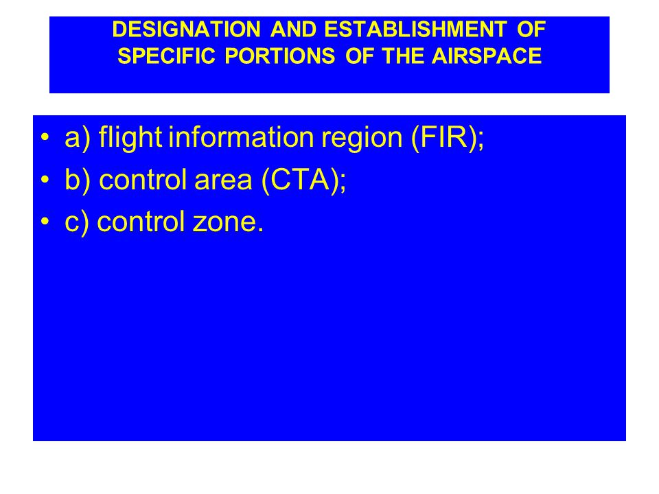 DESIGNATION AND ESTABLISHMENT OF SPECIFIC PORTIONS OF THE AIRSPACE