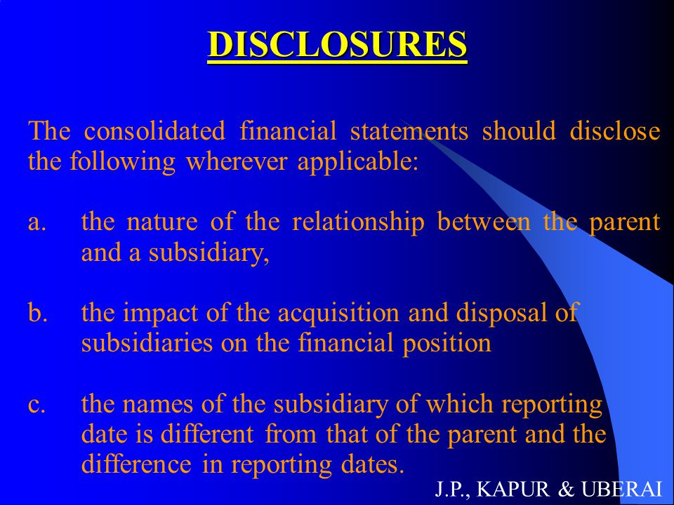 DISCLOSURES The consolidated financial statements should disclose the following wherever applicable:
