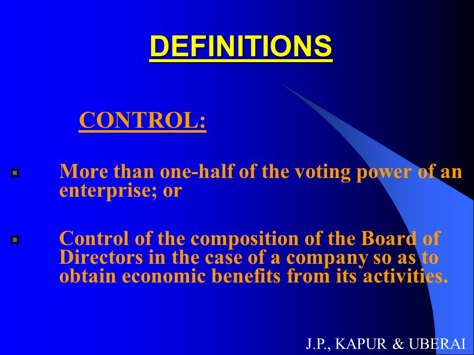 DEFINITIONS CONTROL: More than one-half of the voting power of an enterprise; or.