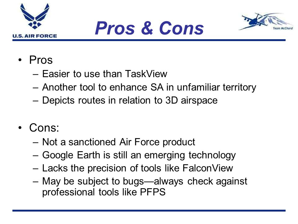 Pros & Cons Pros Cons: Easier to use than TaskView