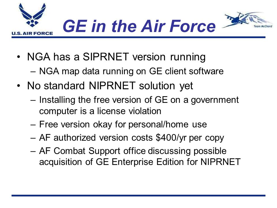 GE in the Air Force NGA has a SIPRNET version running