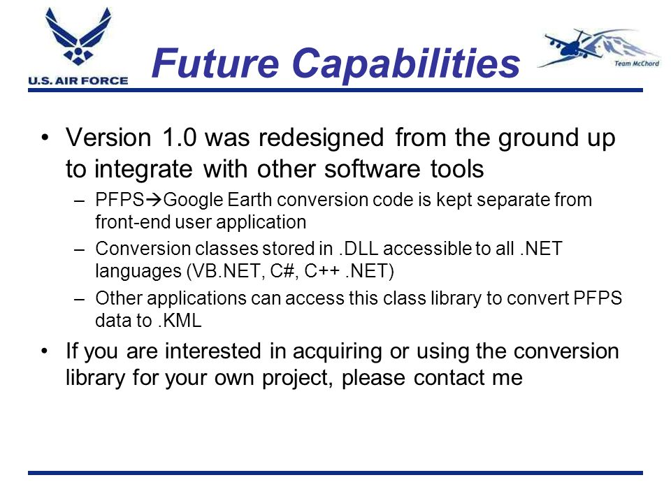 Future Capabilities Version 1.0 was redesigned from the ground up to integrate with other software tools.