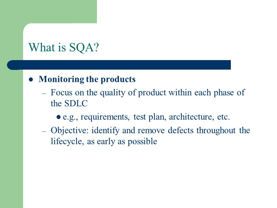 What is SQA Monitoring the products