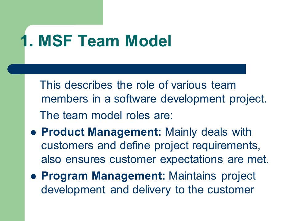 1. MSF Team Model This describes the role of various team members in a software development project.