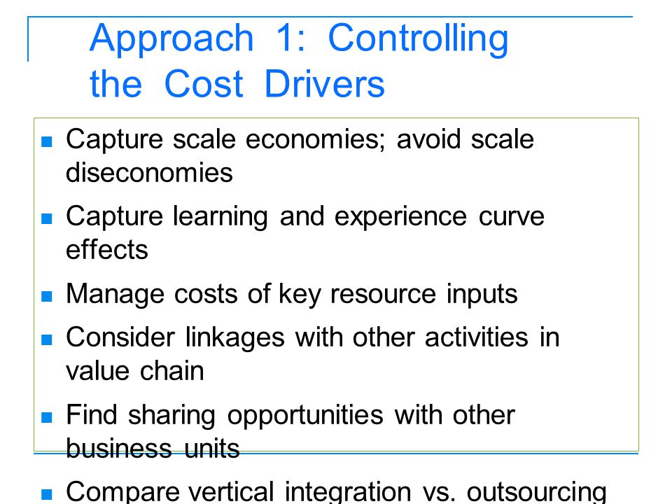 Approach 1: Controlling the Cost Drivers