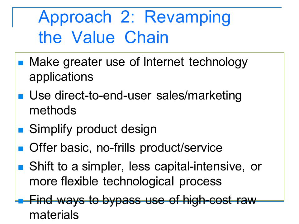 Approach 2: Revamping the Value Chain