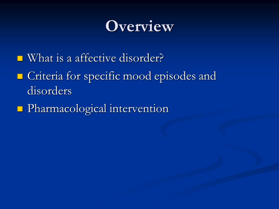 Overview What is a affective disorder