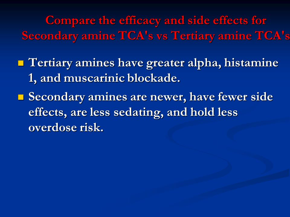 Compare the efficacy and side effects for Secondary amine TCA s vs Tertiary amine TCA s