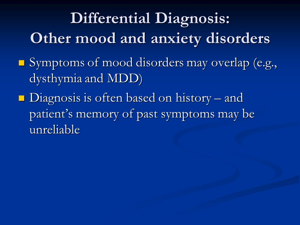 Differential Diagnosis: Other mood and anxiety disorders