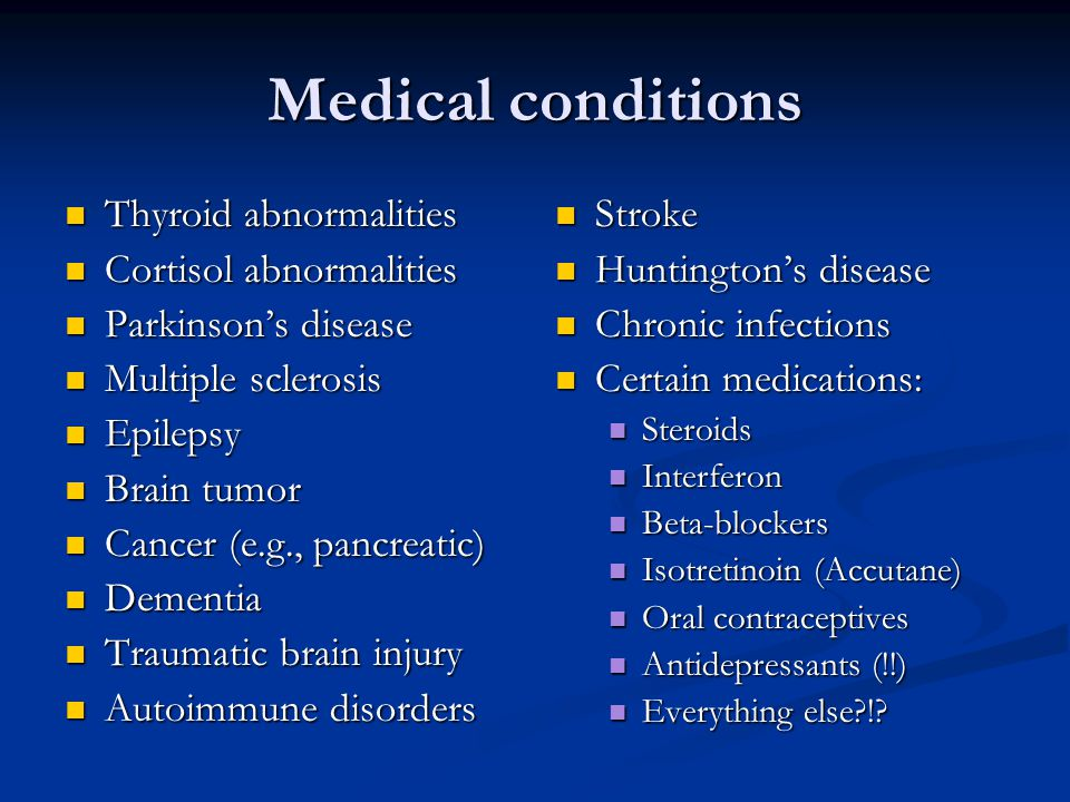 Medical conditions Thyroid abnormalities Cortisol abnormalities
