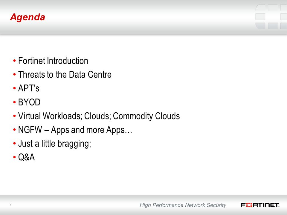 Fortinet Introduction Threats to the Data Centre APT's BYOD