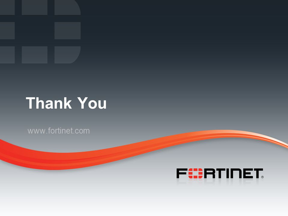 Thank You www.fortinet.com