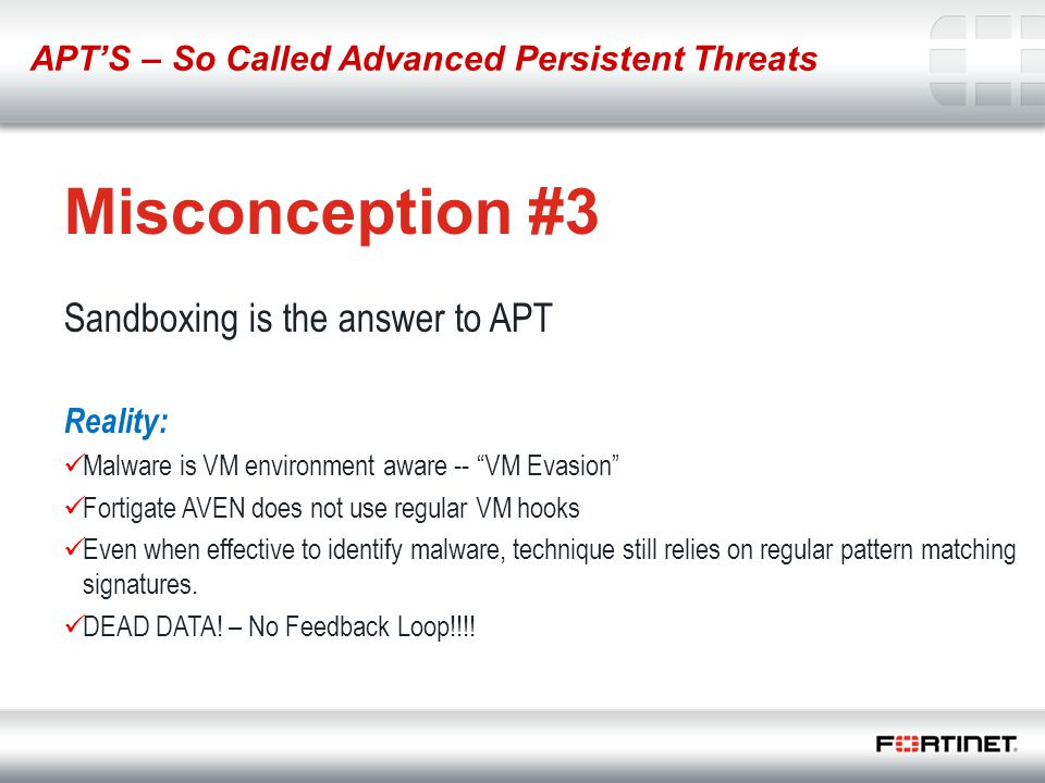 Misconception #3 Sandboxing is the answer to APT