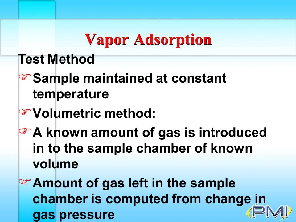 Vapor Adsorption Test Method Sample maintained at constant temperature