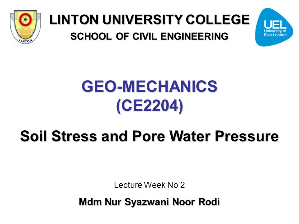 GEO-MECHANICS (CE2204) Soil Stress and Pore Water Pressure