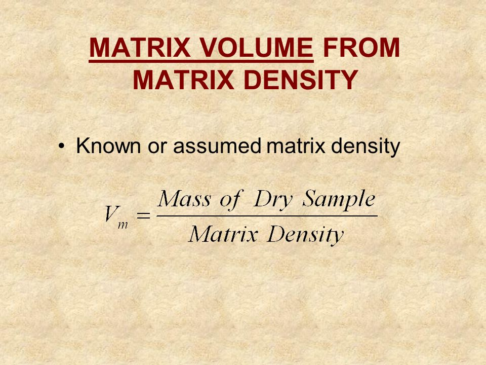 MATRIX VOLUME FROM MATRIX DENSITY