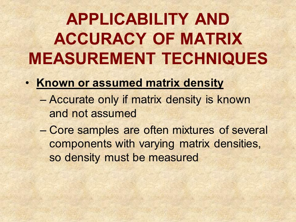 APPLICABILITY AND ACCURACY OF MATRIX MEASUREMENT TECHNIQUES