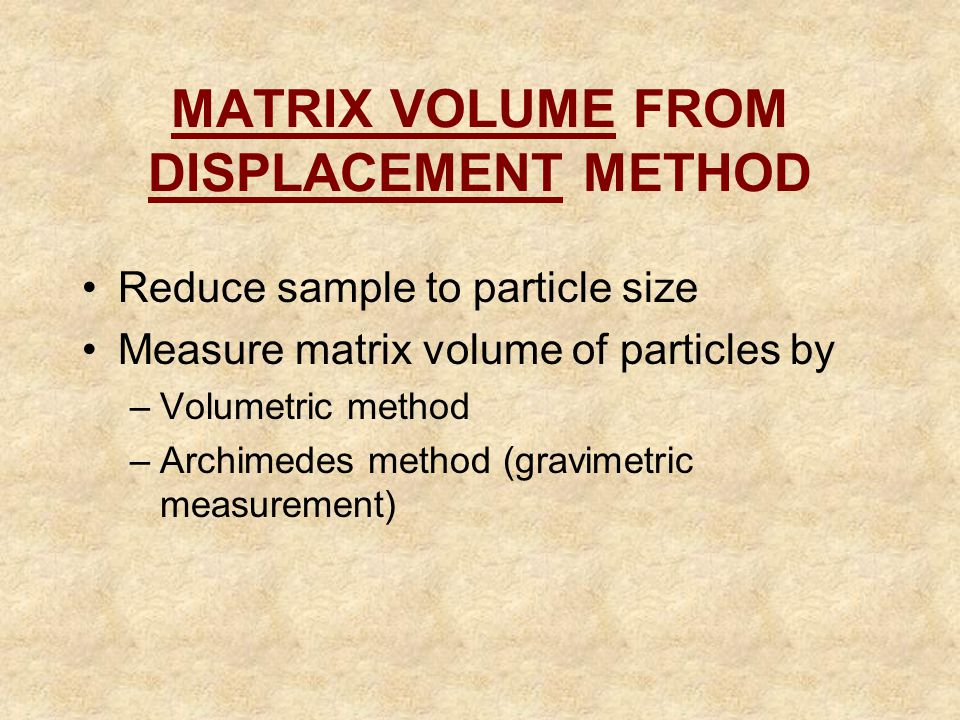 MATRIX VOLUME FROM DISPLACEMENT METHOD