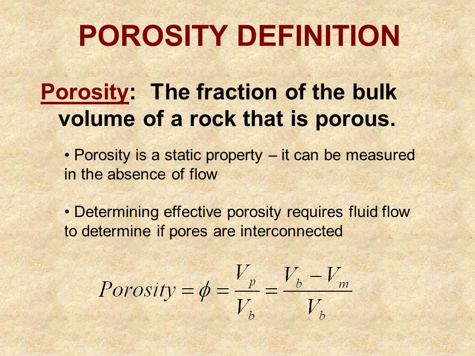 POROSITY DEFINITION Porosity: The fraction of the bulk volume of a rock that is porous.