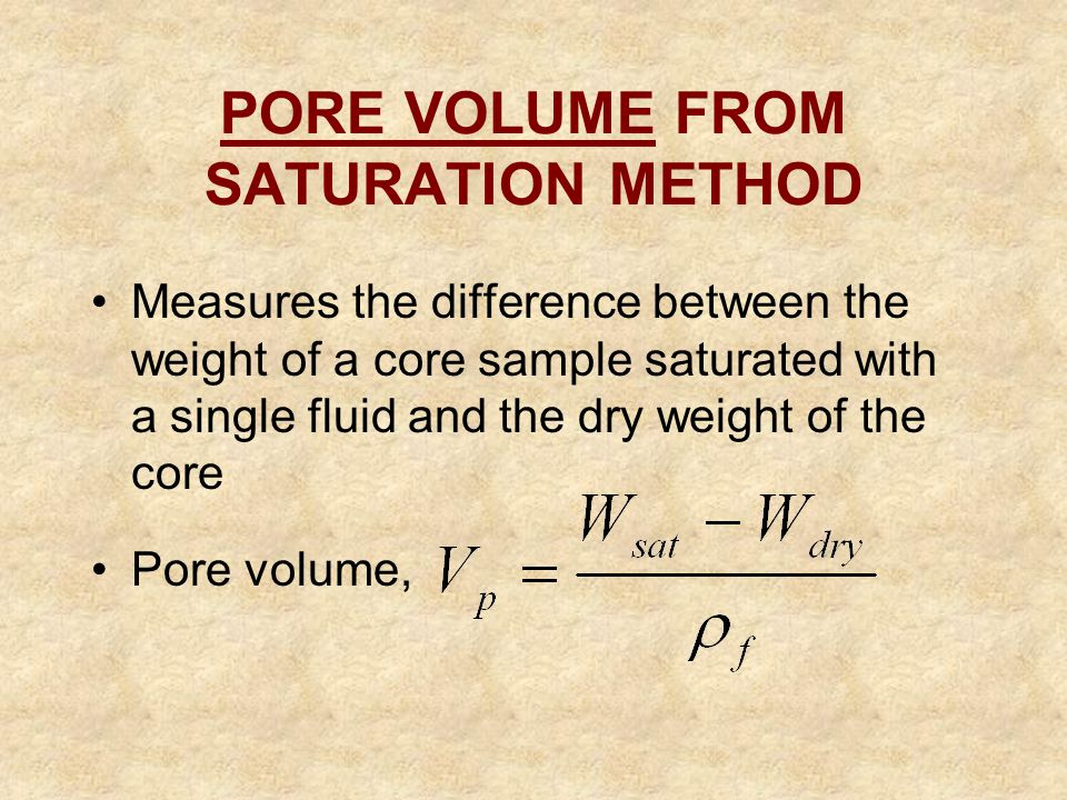 PORE VOLUME FROM SATURATION METHOD