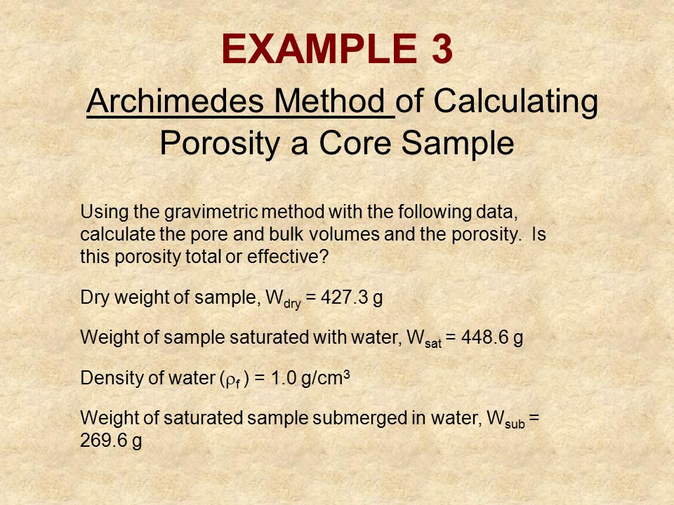 EXAMPLE 3 Archimedes Method of Calculating Porosity a Core Sample