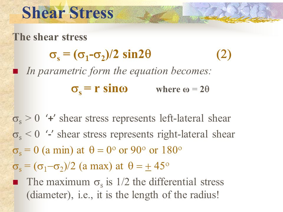 Shear Stress ss = (s1-s2)/2 sin2q (2) ss = r sinω where ω = 2q