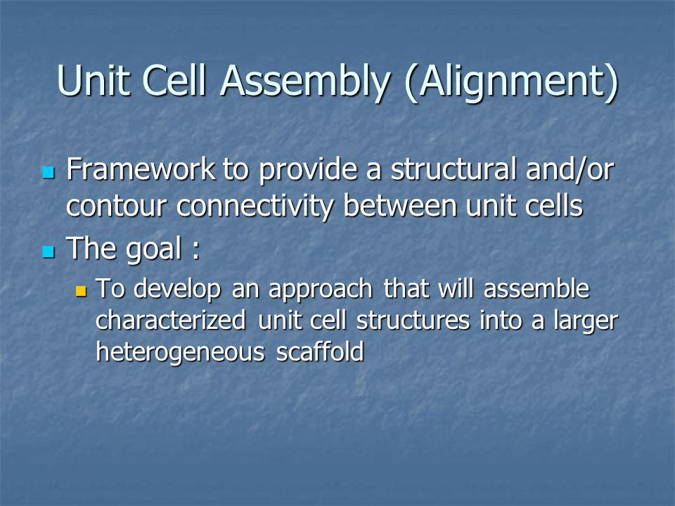Unit Cell Assembly (Alignment)