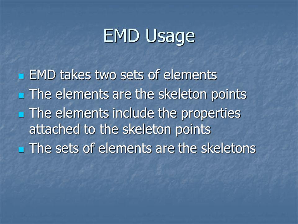EMD Usage EMD takes two sets of elements