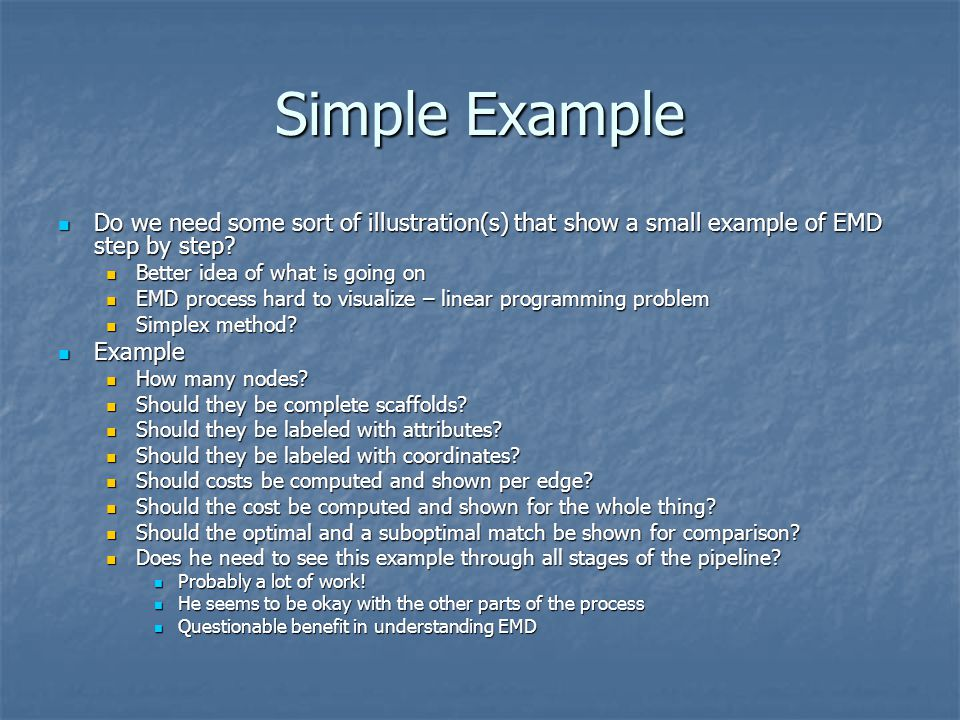Simple Example Do we need some sort of illustration(s) that show a small example of EMD step by step