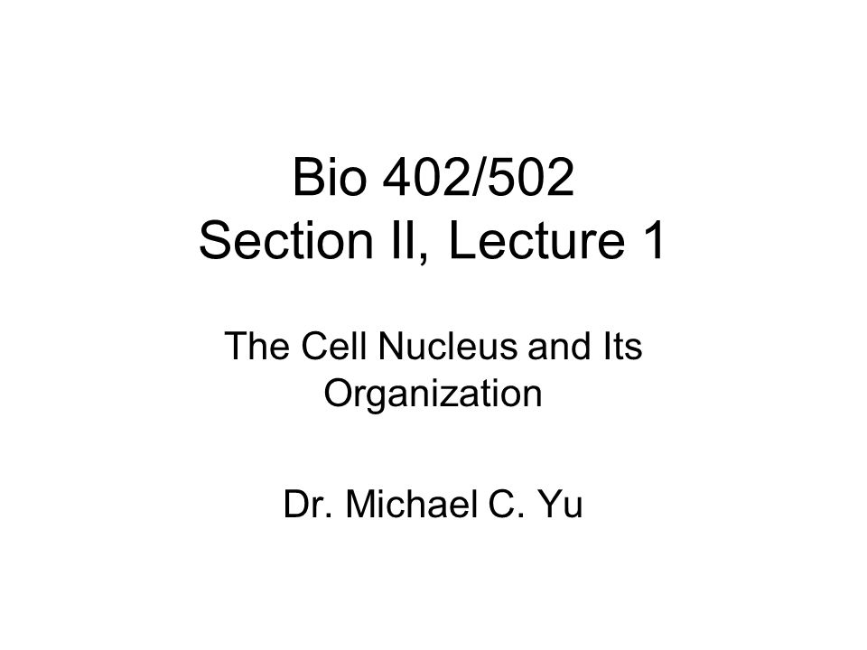Bio 402/502 Section II, Lecture 1
